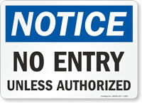 No Entry Unless Authorized Notice Sign