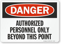 Danger Authorized Personnel Beyond Point Sign