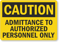 Caution Admittance Authorized Personnel Sign