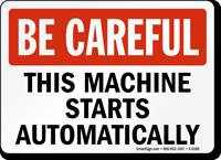 Be Careful: This Machine Starts Automatically