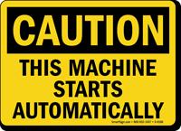 Caution Machine Starts Automatically Sign