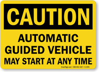 Automatic Guided Vehicle May Start Any Time Sign