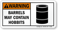 Barrels May Contain Hobbits Funny Road Sign