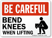Be Careful Bend Knees When Lifting Sign