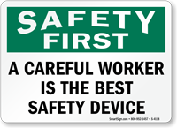Safety First Careful Worker Best Device Sign