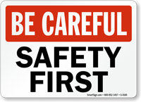 Be Careful Safety First Sign
