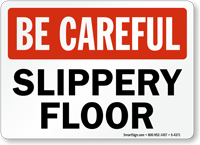 Be Careful Slippery Floor Sign