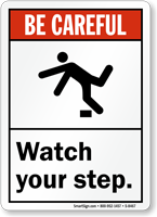 Be Careful Watch Your Steps Sign