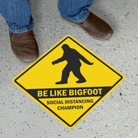 Be Like Bigfoot, Social Distancing Champion