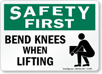 Safety First Bend Knees When Lifting Sign