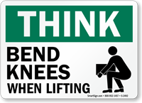 Think: Bend Knees When Lifting Sign