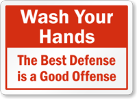Best Defense Is A Good Offense Hand Washing Sign
