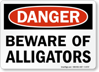 Beware Of Alligators OSHA Danger Sign