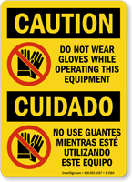 Do Not Wear Gloves While Operating Equipment Bilingual