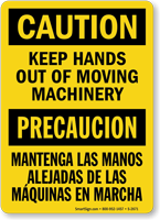 Bilingual Keep Hands Out Of Moving Machinery Sign
