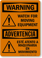 Watch For Moving Equipment Bilingual Warning Sign