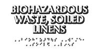 Biohazardous Waste Soiled Linens TactileTouch Braille Sign