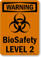 Biosafety Level 2 OSHA Warning Biohazard Sign