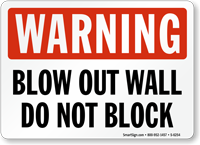 Blow Out Wall Don't Block Warning Sign