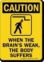 Brains Weak Body Suffers Low Overhead Clearance Sign