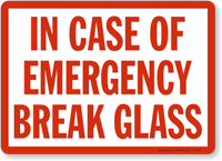 In Case Emergency Break Glass Sign