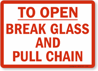 To Open Break Glass Pull Chain Sign