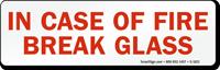 In Case Of Fire Break Glass Label