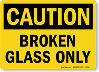 Broken Glass Only OSHA Caution Waste Disposal Sign