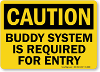 Caution Buddy System Required Entry Sign