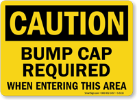 Bump Cap Required When Entering Caution Sign