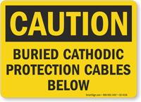 Buried Cathodic Protection Cables OSHA Caution Sign