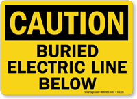 OSHA Caution Buried Electric Line Below Sign