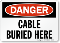 Cable Buried Here OSHA Danger Sign