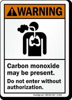 Carbon Monoxide Present Don't Enter Without Authorization Sign