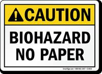 ANSI Caution Biohazard No Paper Sign