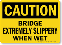 Caution Bridge Slippery When Wet Sign