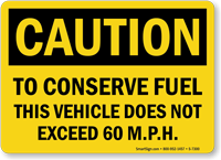 Caution Conserve Fuel Truck Sign