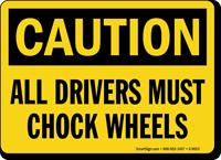 OSHA Caution Driver Must Chock Wheels Sign