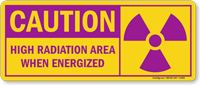 Caution: High Radiation Area When Energized Sign