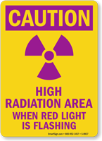 Caution High Radiation Area When Red Light Flashing Sign