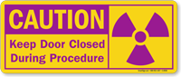 Caution: Keep Door Closed During Procedure Sign