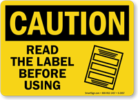 Caution: Read The Label Before Using Sign