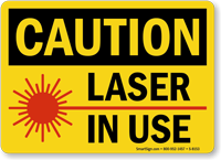 Caution Laser In Use Sign