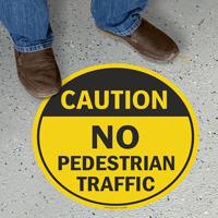 Caution No Pedestrian Traffic Floor Sign