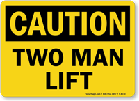 Caution Two Man Lift Sign