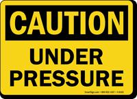 Caution Under Pressure Sign