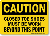 Caution Wear Closed Shoes Sign