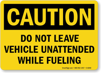 Caution While Vehicle Fueling Sign