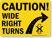 Caution Wide Right Turns Sign