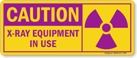 Caution: X-Ray Equipment In Use Sign